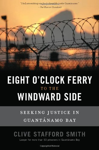 The best books on Capital Punishment - Eight O'Clock Ferry to the Windward Side by Clive Stafford Smith