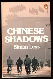 The best books on China and the US - Chinese Shadows by Simon Leys