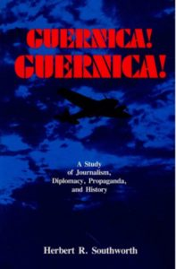 The best books on The Spanish Civil War - Guernica! Guernica! by Herbert R Southworth