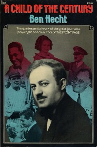 The best books on Journalism - Child of the Century by Ben Hecht