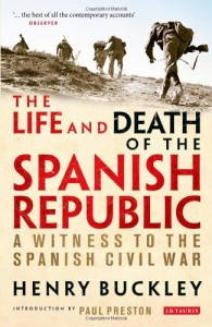 The best books on The Spanish Civil War - Life and Death of the Spanish Republic by Henry Buckley