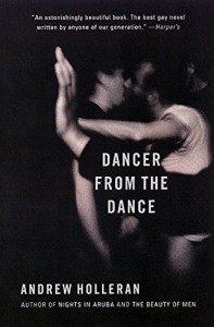 Edmund White recommends the best of Gay Fiction - Dancer from the Dance by Andrew Holleran
