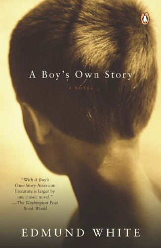 Edmund White recommends the best of Gay Fiction - A Boy's Own Story by Edmund White