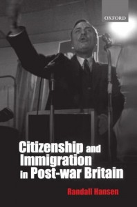 The best books on Immigration and Multiculturalism in Britain - Citizenship and Immigration in Post-war Britain by Randall Hansen