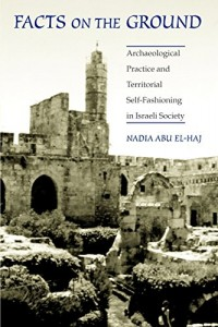 The best books on Zionism and Anti-Zionism - Facts on the Ground by Nadia Abu El-Haj