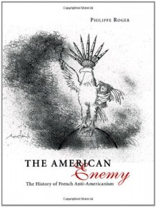 The best books on French Attitudes to America - The American Enemy by Philippe Roger