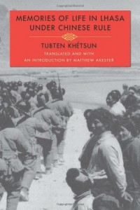 The best books on Tibet - Memories of Life in Lhasa Under Chinese Rule by Tubten Khétsun