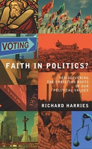 The best books on Christianity - Faith in Politics? by Richard Harries