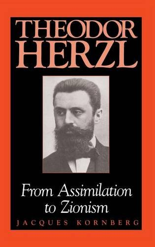 The best books on Zionism and Anti-Zionism - Theodor Herzl by Jacques Kornberg
