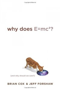 Books on the Wonders of The Universe - Why Does E=mc2? by Brian Cox and Jeff Forshaw