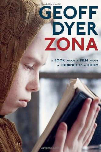 Geoff Dyer on Unusual Histories - Zona by Geoff Dyer