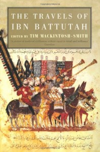 Books about Travelling in the Muslim World - The Travels of Ibn Battutah by Ibn Battutah (edited by Tim Mackintosh-Smith)