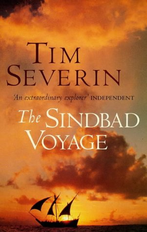 The best books on Travelling in the Muslim World - The Sindbad Voyage by Tim Severin
