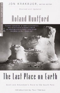 The best books on Polar Exploration - The Last Place on Earth by Roland Huntford