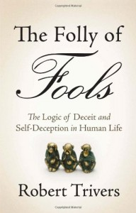 The best books on Trust and Modern Society - The Folly of Fools by Robert Trivers