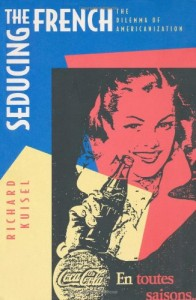 The best books on French Attitudes to America - Seducing the French by Richard Kuisel