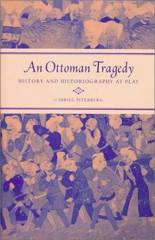 The best books on Zionism and Anti-Zionism - An Ottoman Tragedy by Gabriel Piterberg