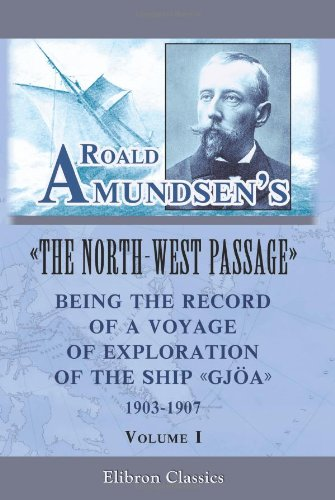 The best books on Polar Exploration - The North-West Passage by Roald Amundsen