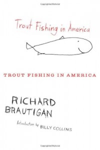 The best books on The American West - Trout Fishing in America by Richard Brautigan