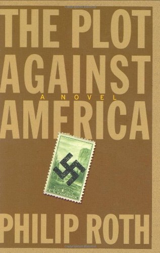 The Best Classic Thrillers - The Plot Against America by Philip Roth
