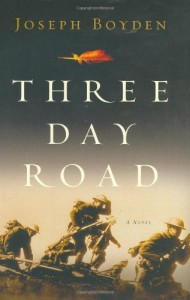 The best books on Legacies of World War One - Three Day Road by Joseph Boyden