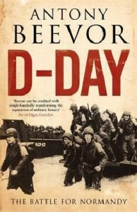 The best books on World War II - D-Day: The Battle for Normandy by Antony Beevor