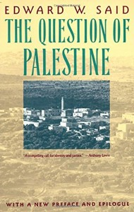 The best books on Zionism and Anti-Zionism - The Question of Palestine by Edward W Said