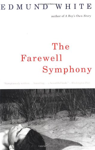 Edmund White recommends the best of Gay Fiction - The Farewell Symphony by Edmund White