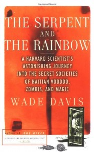 The best books on Legacies of World War One - The Serpent and the Rainbow by Wade Davis