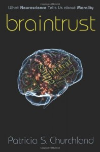 The best books on Trust and Modern Society - Braintrust by Patricia S Churchland