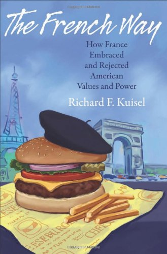 The best books on French Attitudes to America - The French Way by Richard Kuisel