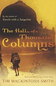 The Hall of a Thousand Columns by Tim Mackintosh-Smith