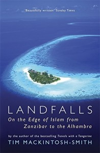 The best books on Travelling in the Muslim World - Landfalls by Tim Mackintosh-Smith