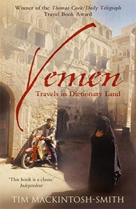 The best books on Yemen - Yemen: Travels in Dictionary Land by Tim Mackintosh-Smith