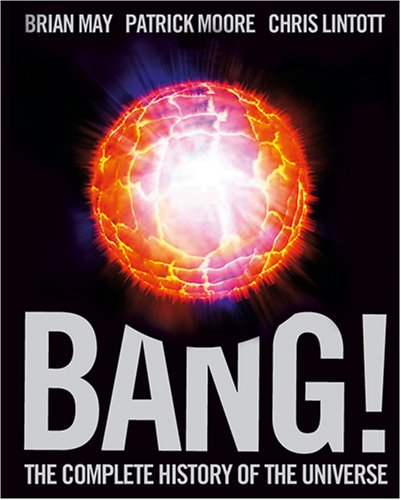The best books on Astronomy - Bang! by Brian May, Patrick Moore, and Chris Lintott