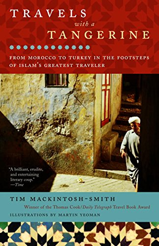 The best books on Travelling in the Muslim World - Travels with a Tangerine by Tim Mackintosh-Smith