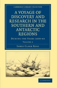 The best books on Polar Exploration - A Voyage of Discovery and Research in the Southern and Antarctic Regions by James Clark Ross