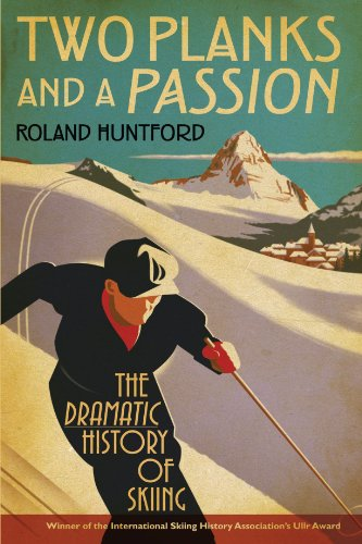 The best books on Polar Exploration - Two Planks and a Passion by Roland Huntford