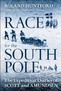 The best books on Polar Exploration - Race for the South Pole by Roland Huntford