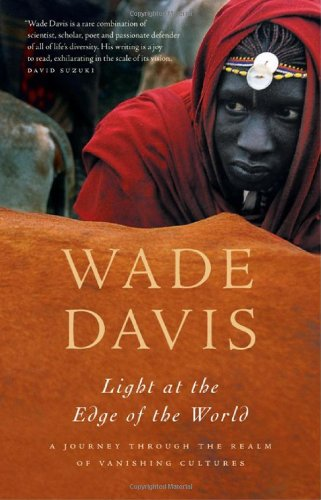 The best books on Legacies of World War One - Light at the Edge of the World by Wade Davis