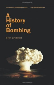 Geoff Dyer on Unusual Histories - A History of Bombing by Sven Lindqvist