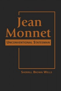 The best books on French Attitudes to America - Jean Monnet by Sherrill Brown Wells