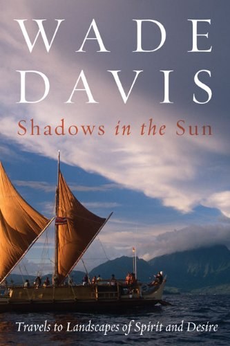 The best books on Legacies of World War One - Shadows in the Sun by Wade Davis
