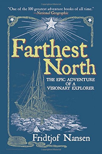 The best books on Polar Exploration - Farthest North by Fridtjof Nansen