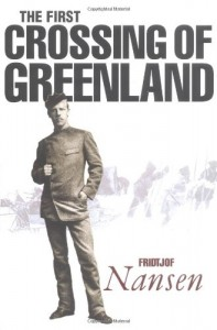 The best books on Polar Exploration - The First Crossing of Greenland by Fridtjof Nansen