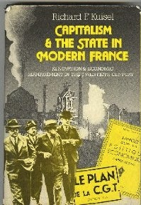 The best books on French Attitudes to America - Capitalism and the State in Modern France by Richard Kuisel