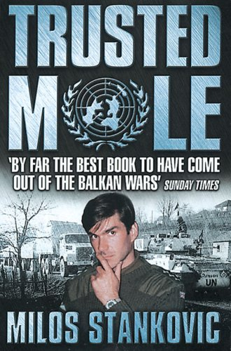 The best books on Reportage and War - Trusted Mole by Milos Stankovic