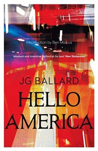 John Gray recommends the best Critiques of Utopia and Apocalypse - Hello America by JG Ballard