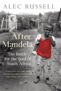 The best books on Nelson Mandela and South Africa - After Mandela by Alec Russell