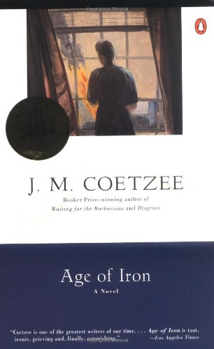 The best books on Understanding Mandela and South Africa - Age of Iron by JM Coetzee